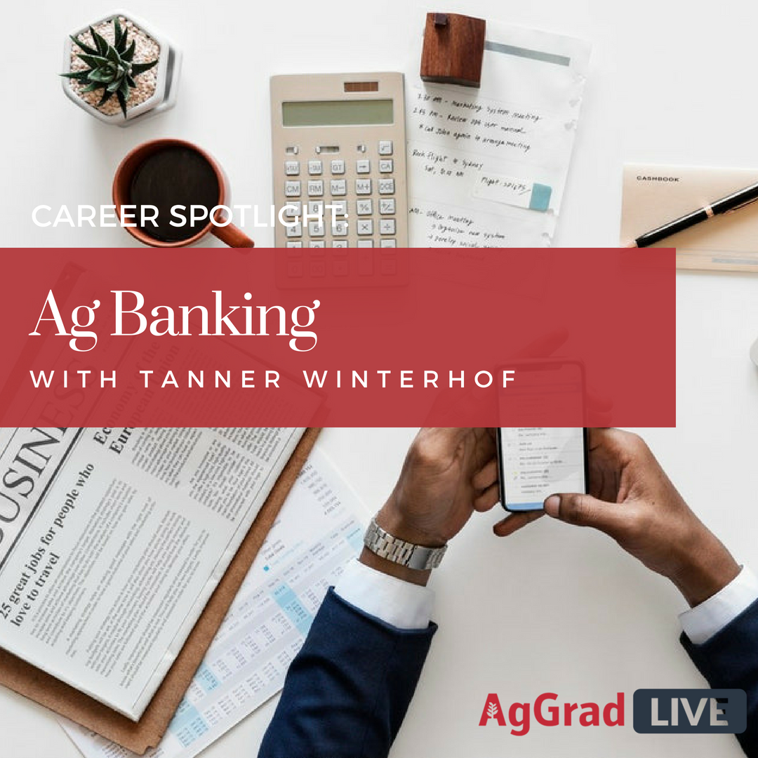 Ag Banking with Tanner Winterhof - AgGrad Live 021